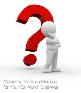 Marketing Planning Process for Your Car Wash Business