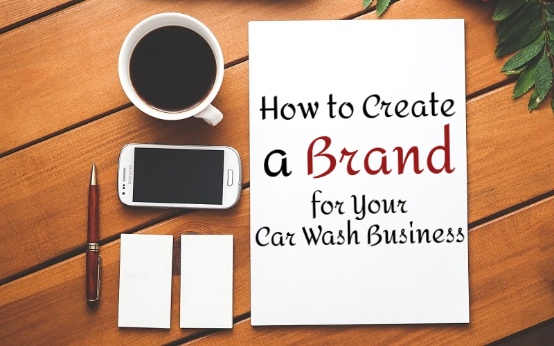 How to Create a Brand for Your Car Wash Business in 10 Steps