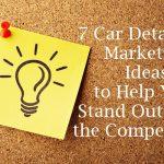 7 Car Detailing Marketing Ideas