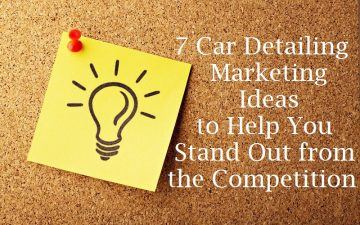 7 Car Detailing Marketing Ideas