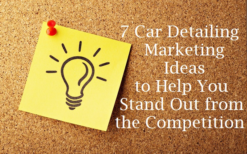 7 Car Detailing Marketing Ideas to Help You Stand Apart from the Competition