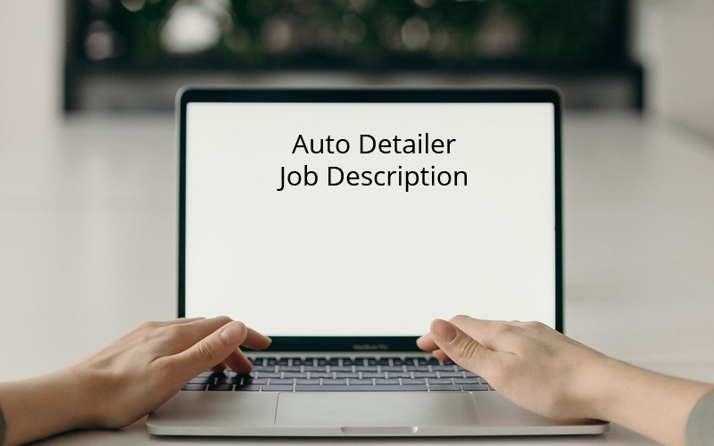 Auto Detailer Job Description – How to Write It to Attract the Right Candidates