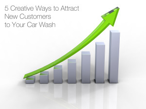 5 Creative Ways to Attract New Customers to Your Car Wash
