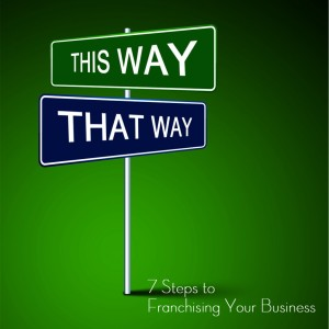 7 Steps to Franchising Your Business