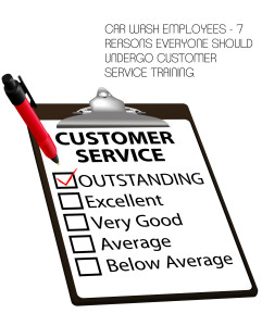 Car Wash Employees - 7 Reasons Everyone Should Undergo Customer Service Training