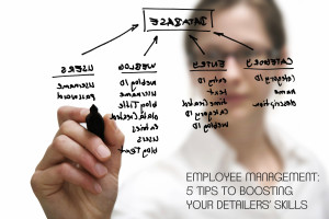 Employee-Management-5-Tips-to-Boosting-Your-Detailers'-Skills
