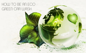 How to Be an Eco Green Car Wash
